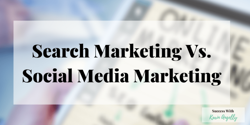 Search Marketing Vs. Social Media Marketing