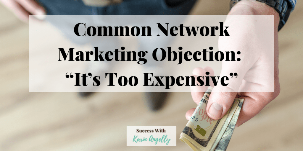 "Common Network Marketing Objection: ""It's Too Expensive"""
