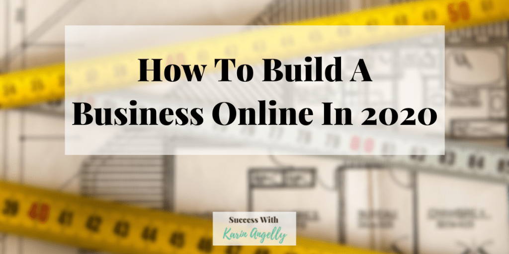 How To Build A Business Online In 2020