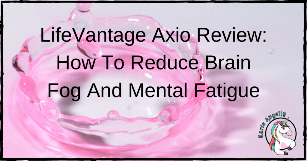 LifeVantage Axio Review: How To Reduce Brain Fog And Mental Fatigue