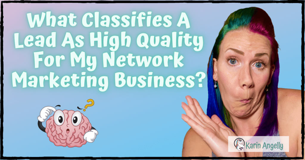 What-Classifies-A-Lead-As-High-Quality-For-My-Network-Marketing-Business?