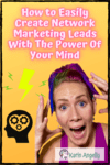 How-To-Easily-Create-Network-Marketing-Leads-With-The-Power-Of-Your-Mind