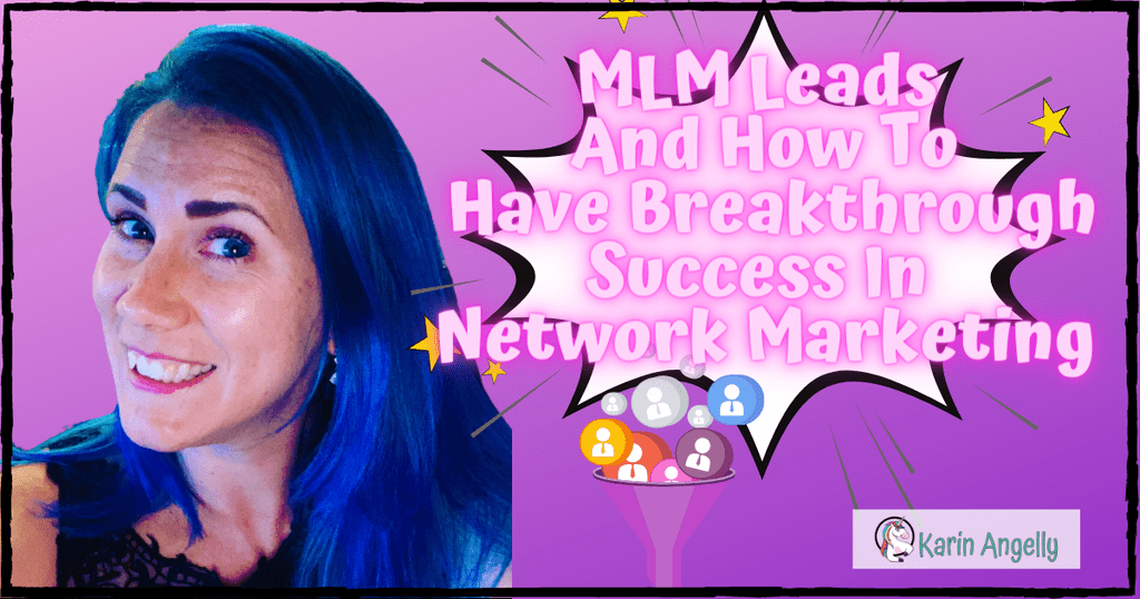 MLM-Leads-And-How-To-Have-Breakthrough-Success-In-Network-Marketing?