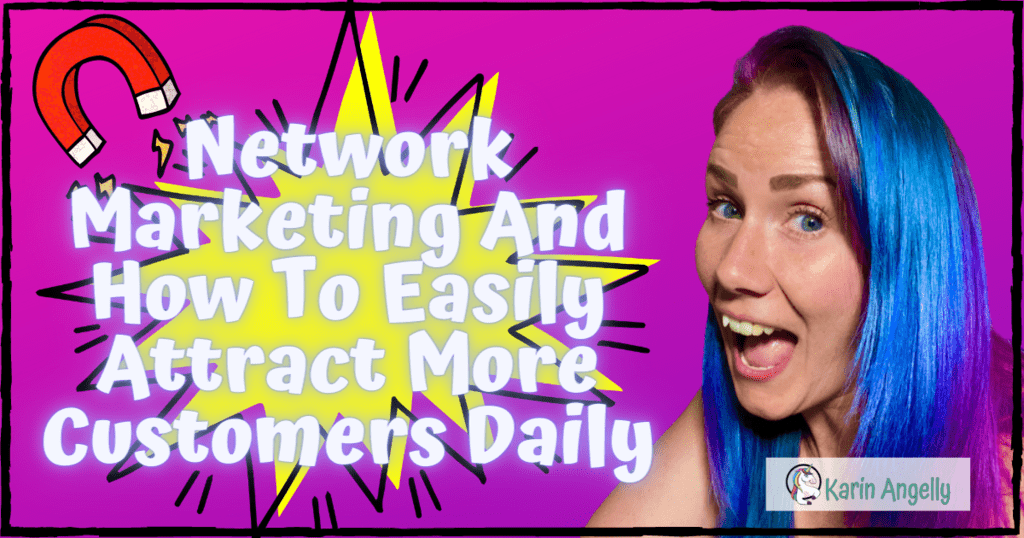 Network-Marketing-And-How-To-Easily-Attract-More-Customers-Daily