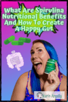 What-Are-Spirulina-Nutritional-Benefits-And-How-To-Create-A-Happy-Gut