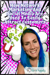 How-Network-Marketing-And-Social-Media-Are-Used-To-Easily-Attract-Customers