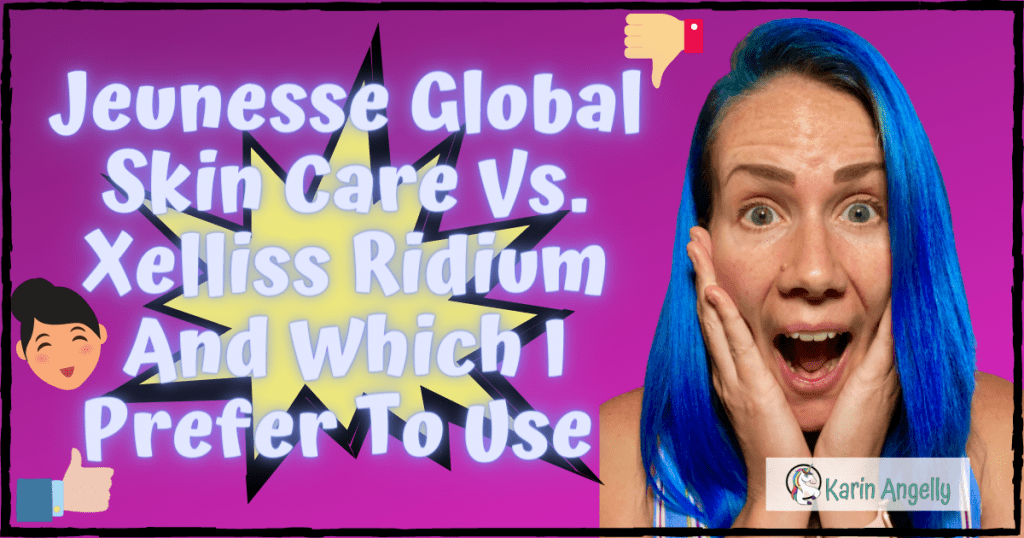 Jeunesse-Global-Skin-Care-Vs.-Xelliss-Ridium-And-Which-I-Prefer-To-Use