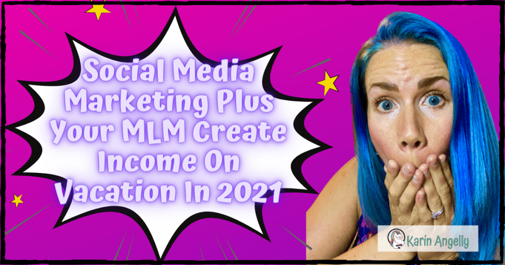 Social-Media-Marketing-Plus-Your-MLM-Create-Income-On-Vacation-In-2021